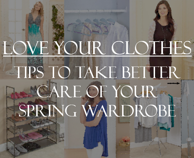 Love Your Clothes: Tips to Take Better Care of Your Spring Wardrobe